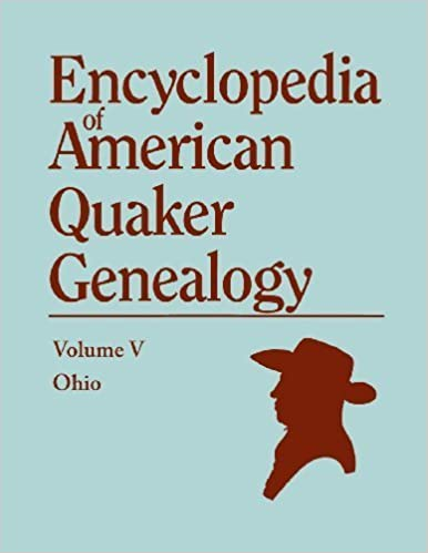 Encyclopedia of American Quaker Genealogy, Vol. 5: Ohio Monthly Meetings by William W. Hinshaw (2014-02-21)