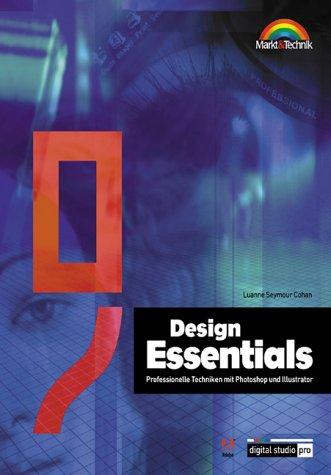 Design Essentials - Digital Studio Pro. Professionelle Techniken mit Photoshop und Illustrator