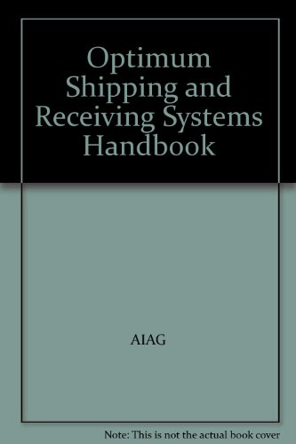 Optimum Shipping and Receiving Systems Handbook
