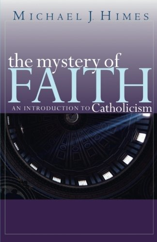 The Mystery of Faith: An Introduction to Catholicism