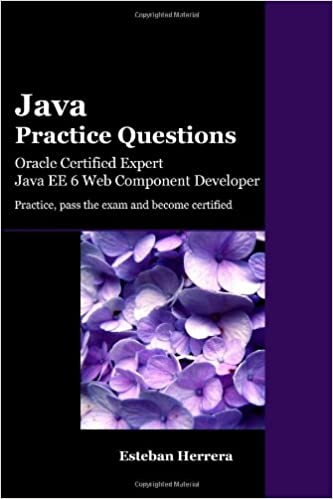 Java Practice Questions: Oracle Certified Expert, Java EE 6 Web ...