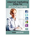 img - for [(Internet Marketing Bible for Accountants: the Complete Guide to Using Social Media and Online Advertising Including Facebook, Twitter, Google and LinkedIn for CPAS and Accounting Firms )] [Author: Nick Pendrell] [Jan-2012] book / textbook / text book