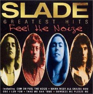 Slade - Greatest Hits-Feel the Noise
