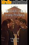 Instituição para Jovens Prodígios - A Revelação