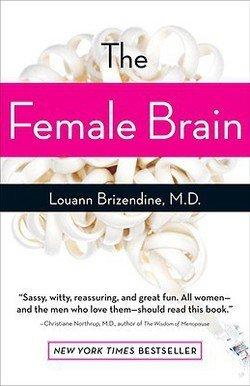 M.D. Louann Brizendine: The Female Brain (Paperback); 2007 Edition