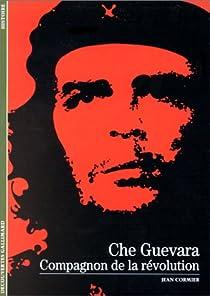 Che Guevara : Compagnon de la révolution par Cormier