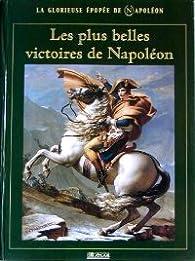 Les plus belles victoires de Napoléon par Patrick Facon