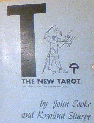 T: The New Tarot: The Tarot for the Aquarian Age