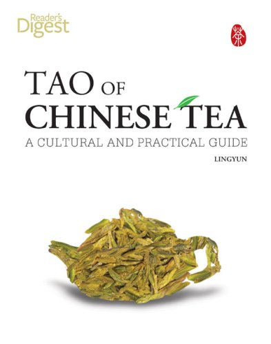 Tao of Chinese Tea: A Cultural and Practical Guide by Ling Yun