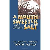 A Mouth Sweeter Than Salt: An African Memoir