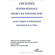 Une justice internationale pour l'ex-Yougoslavie