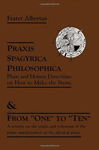 Praxis Spagyrica Philosophica Ot Plain and Honest Directions on How to Make the Stone