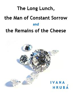 The Long Lunch, the Man of Constant Sorrow and the Remains of the Cheese