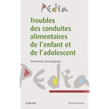 Troubles des conduites alimentaires de l'enfant et de l'adolescent - CAMPUS (Collection Pedia) (French Edition)
