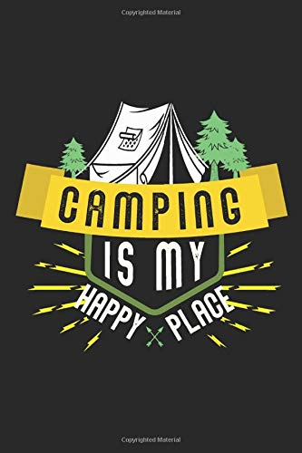 Camping is my happy place: Camping Notizbuch 6x9 liniert