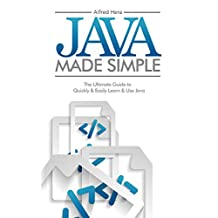 Java Made Simple: The Ultimate Guide to  Quickly and Easily Learn and Use Java (Software, Programming)