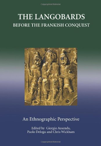 The Langobards before the Frankish Conquest: An Ethnographic Perspective (Studies in Historical Archaeoethnology)