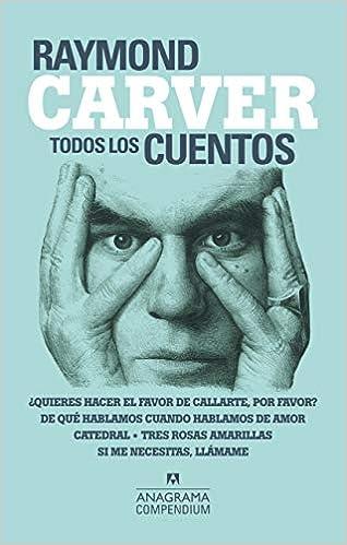 Todos los cuentos: 6 (Compendium): Amazon.es: Carver, Raymond, Zulaika  Goicoechea, Jesús: Libros