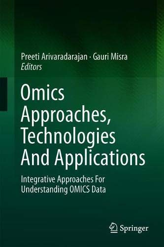 Omics Approaches, Technologies And Applications: Integrative Approaches For Understanding OMICS Data