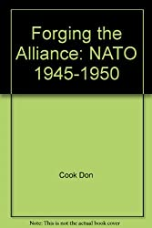 Forging the alliance: NATO 1945-1950