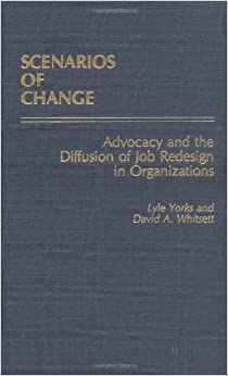 Scenarios of Change: Advocacy and the Diffusion of Job Redesign in Organizations (Education: 6)