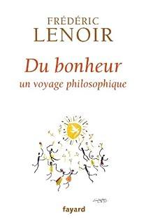 Du bonheur : un voyage philosophique, Lenoir, Frédéric