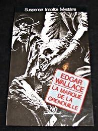 La marque de La Grenouille par  Edgar Wallace