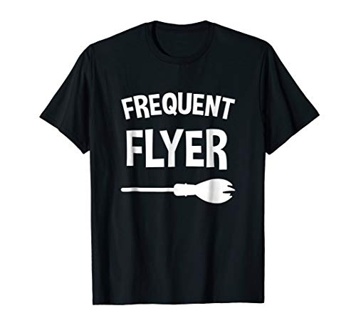 Funny Witch T Shirt - Frequent Flyer Witch Broom T-Shirt for $<!--$19.99-->