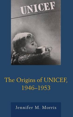 The Origins of UNICEF, 1946-1953