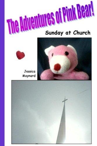Download The Adventures of Pink Bear: Sunday at Church (Volume 1) pdf epub