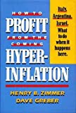 How to Profit from the Coming Hyperinflation, Henry B. Zimmer and David Greber, 0825302536
