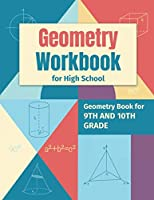 Geometry Workbook for High School: Geometry Book for 9th and 10th Grade