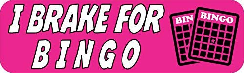 Yetta Quiller 3in x 18in I Brake For Bingo Tin Sign Metal Sign Vehicle Sign