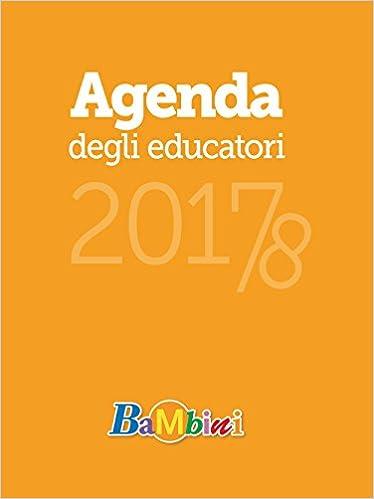 Agenda degli educatori 2017-18: aa.vv.: 9788884348173 ...