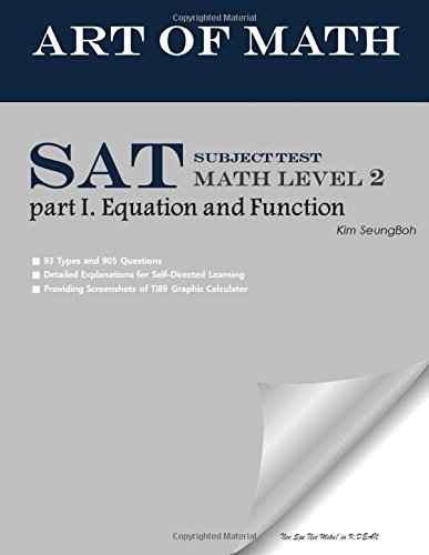 Art of Math SAT Subject Test Math level 2  part 1. Equation and Function: Art of Math SAT Math 2 part 1.part 1. Equation and Function (Volume 1) Kim