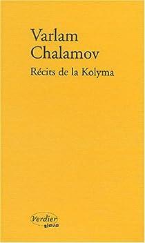 Récits de la Kolyma par Chalamov