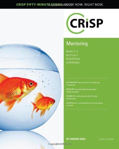 Mentoring: Make It a Mutually Rewarding Experience (Crisp Fifty Minute Series) pdf epub