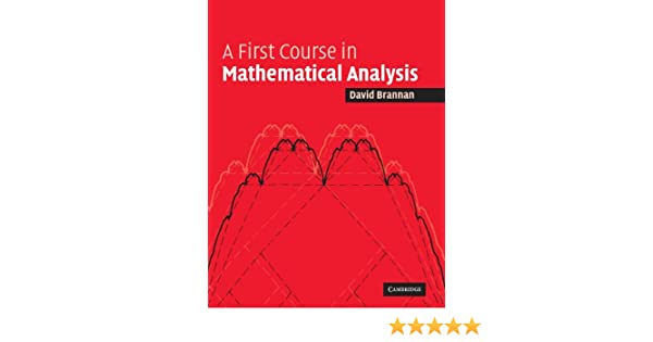 A first course in mathematical analysis david alexander brannan a first course in mathematical analysis david alexander brannan 9780521684248 amazon books fandeluxe Images