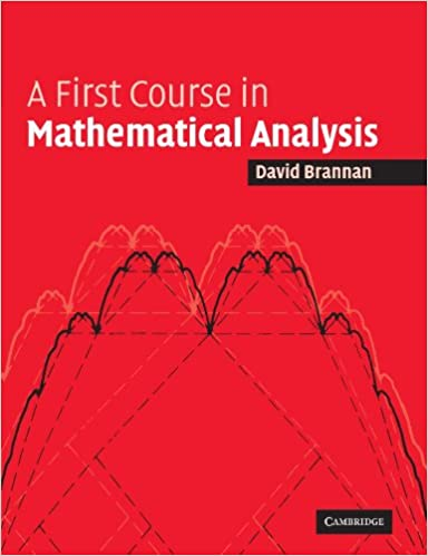 A first course in mathematical analysis david alexander brannan a first course in mathematical analysis revised edition fandeluxe Images