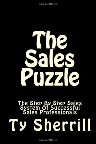 The Sales Puzzle: The Most Effective Step By Step Sales System (Volume 1) pdf