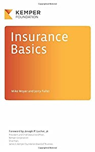 Insurance Basics: A Look Behind the Scenes at an Exciting Industry: Volume 2 (Business Basics) by Mike Moyer (2015-07-21)