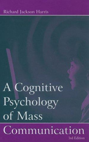 A Cognitive Psychology of Mass Communication (Lea's Communication Series)