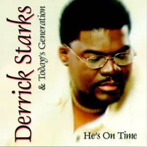 Derrick Starks and Today's Generation - He's On Time