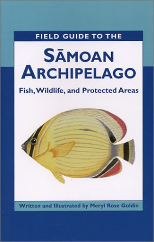 Field Guide to the Samoan Archipelago: Fish, Wildlife & Protected Areas