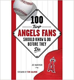 [ 100 Things Angels Fans Should Know & Do Before They Die Haakenson, Joe ( Author ) ] { } 2013