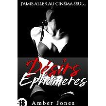 Désirs Éphémères (-18, Histoire Érotique + Histoire BONUS): J'aime aller au cinéma seul... (French Edition)