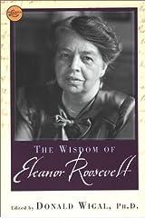 The Wisdom Of Eleanor Roosevelt (Wisdom Library) Paperback