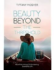 Beauty Beyond the Threshold: How International Volunteering Saved My Life