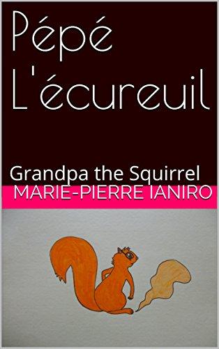 Pépé L'écureuil: Grandpa the Squirrel (Conte  à 2 Voix for sale  Delivered anywhere in USA