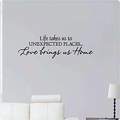 """32"""" Life Takes Us To Unexpected Places Love Brings Us Home Wall Decal Sticker Art Mural Home Décor Quote"""
